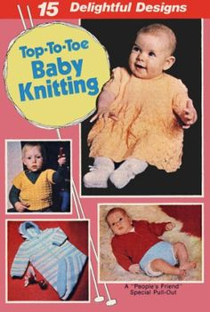 Top-to-Toe Baby sweaters, vest, bonnet, helmet, mittens, booties, shawl, dress, bunting, cape Vintage Knitting Patterns Book for download Sz Infant-2 yrs