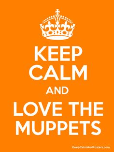 Keep Calm and LOVE THE MUPPETS Poster