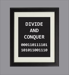 Divide And Conquer Digital Art Print For Geeks Office Wall Decor, Binary Coding Algorithms Programming computers by TalkingPictures on Etsy https://www.etsy.com/listing/201794522/divide-and-conquer-digital-art-print-for