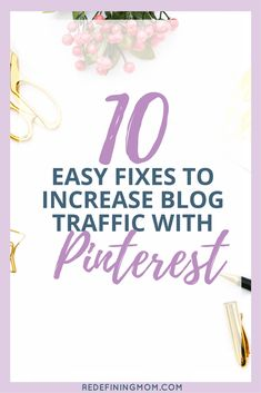 10 Easy Fixes To Increase Blog Traffic Fast With Pinterest. Pinterest is a powerful search engine for building your blog and online marketing, just like Google.