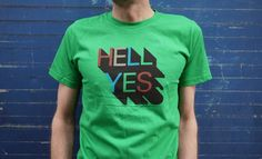 """Hell Yes"" T-Shirt by Chris Tosic."