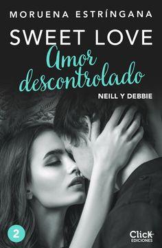 Amor Descontrolado #2 Serie Sweet Love  Moruega Estringana