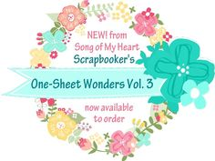 NEW from Song of My Heart: Scrapbooker's One-Sheet Wonders, Vol. 3