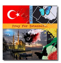 """Pray for İstanbul .."" by gul07 ❤ liked on Polyvore featuring art"