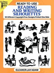 Ready-to-Use Reading and Writing Silhouettes - 64 pages - 95 Different Copyright-Free Designs Printed One  Side - $5.95
