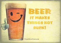 But only if the beer doesn't suck!