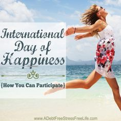 March 20th has been set aside as International Day of Happiness.  See all the ways we can spread happiness everyday of the year!