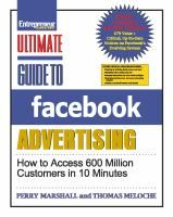 Ultimate Guide to Facebook Advertising: How to Access 600 Million Customers in 10 Minutes by Perry Marshall, Thomas Meloche. Perry Marshall, author of a book on Google advertising, and internet strategist Thomas Meloche lift the curtain to the 600 million potential customers on Facebook and show you how to reach them.