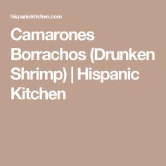 Camarones Borrachos (Drunken Shrimp)   Hispanic Kitchen