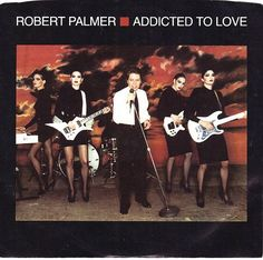 Robert Palmer, Addicted to Love