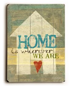 Look at this #zulilyfind! 'Home Is Wherever We Are' Wall Art #zulilyfinds