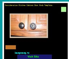Consideration Kitchen Cabinet Door Knob Template 094143 - The Best Image Search
