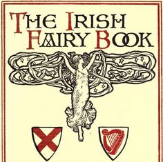 Illustrated edition,The Irish Fairy Book, edited by A P Graves, 1909. Illustrated by George Denham. Online, read or download: