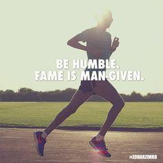Be humble. Fame is man given. Photography: Shavit Tzuriel #ZoharZimro #DailyMotivation #Running #Olympics #Quotes #Nike #NikeRunning #Powerbar