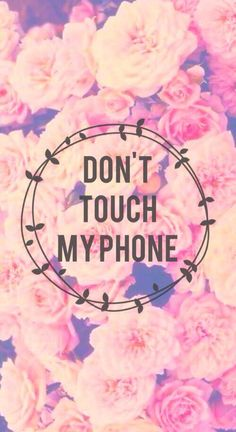 Pink floral vintage style faded roses Dont Touch iphone phone background lockscreen wallpaper