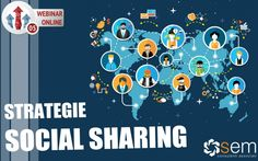 WEBINAR: STRATEGIE E TATTICHE DI SOCIAL SHARING  http://www.semca.eu/formazione/corsi-di-web-marketing-online/strategie-social