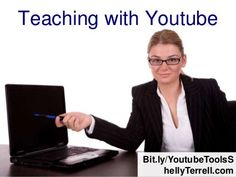 Teaching with Youtube  by Shelly Terrell, via Slideshare