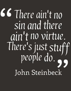 John Steinbeck, The Grapes of Wrath ~This quote is also mixed into a Wax Tailor song! It's beautiful!