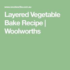 Layered Vegetable Bake Recipe | Woolworths