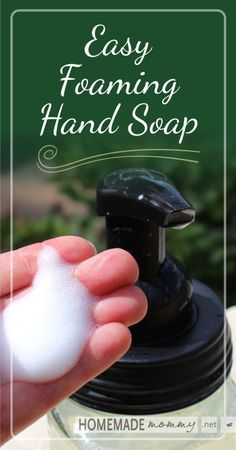 Easy Homemade Foaming Hand Soap | like her links to Dr. brommer's castile soap  and the foam pump lid for mason jars. www.homemademommy.net