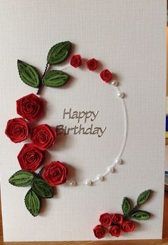 Quick and simple quilled rose birthday card. More