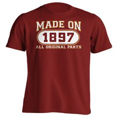 119th Birthday Gift T-Shirt - Made In 1897 All Original Parts - Short Sleeve Mens T-Shirt