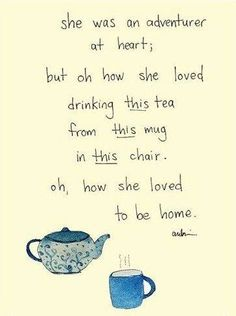 i don't like the little illustrations. but the words are lovely. Tea Quotes, Life Quotes, Tea Time Quotes, Life Memes, My Tea, Beautiful Words, Quotes To Live By, Favorite Quotes, Quotations