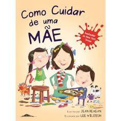 DIA DA MÃE - Sugestões de Leitura Zumba Kids, Fairy Tales For Kids, Happy Stories, Teacher Librarian, Mom And Dad, Homeschool, Dads, Education, Comics
