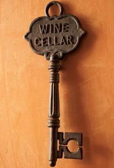definitely need to have a key to your wine cellar, you don't want just anybody getting into your wine supply ;)