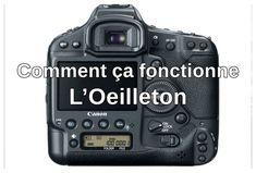 Comment ça fonctionne L'Oeilleton Portfolio : martinbernier.com Formation : formation.martinbernier.com Atelier, Photography