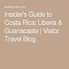 Insiders Guide To Costa Rica Liberia Guanacaste