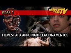 Filmes para arruinar relacionamentos   OmeleTV #265.1