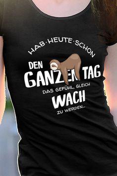 chill mal Faultier gemütlich abhängen | Shirts, Faultier ...