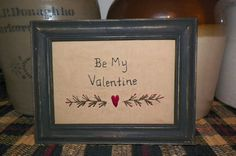 Be My Valentine Primitive Gift Idea Stitchery Prim by wvluckygirl, $12.99