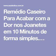 Remédio Caseiro Para Acabar com a Dor nos Joanetes em 10 Minutos de forma simples.…