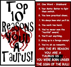 taurus quotes | Top 10 Reasons Why You Are your Sunsign | KE SARA, SARA, what ever ...