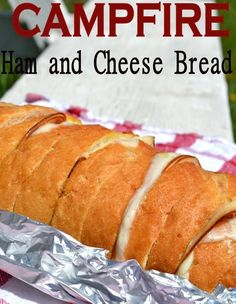 Campfire Ham and Cheese Bread SO Easy! Make it on the BBQ or right in the