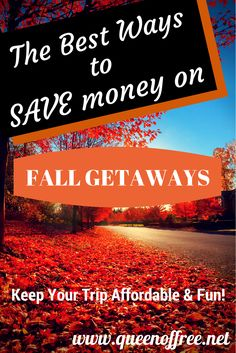 You do not have to crash on a couch. Make sure Fall Getaways are affordable and fun with these great tips!