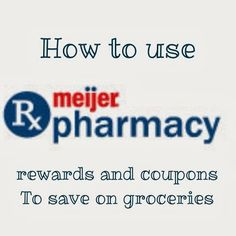 See how to save money using the Meijer Pharmacy. I save $100's a year.