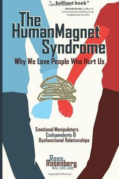 Booktopia has Human Magnet Syndrome, Why We Love People Who Hurt Us by Ross M Ed Rosenberg. Buy a discounted Paperback of Human Magnet Syndrome online from Australia's leading online bookstore. Codependency Recovery, Dysfunctional Relationships, Healthy Relationships, English, Narcissistic Abuse, Love People, Self Help, Self Love, It Hurts