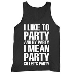 I Like To Party And By Party I Mean Party Jersey Tank Top... https://www.amazon.com/dp/B074QN9F41/ref=cm_sw_r_pi_dp_x_YiZZzbPQ3K51T