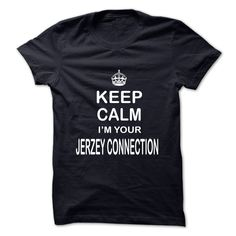 KEEP CALM I'M YOUR JERZEY CONNECTION T-Shirts, Hoodies. BUY IT NOW ==► Funny Tee Shirts