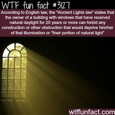 The ancient lights law -WTF fun facts
