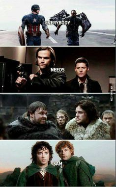 Everybody needs a Sam - Marvel, Supernatural, Game of Thrones & LOTR 9gag Funny, Funny Memes, Hilarious, Meme Meme, Funny Quotes, Legolas, Aragorn Lotr, Fangirl, Avengers