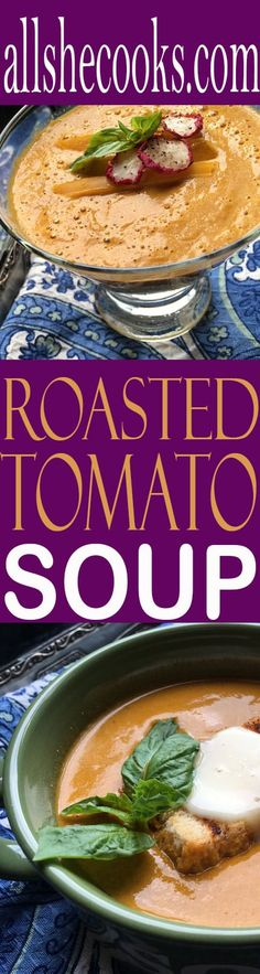 You will love this roasted tomato soup. With two variations, it can be enjoyed in any season. This grown-up version of tomato soup is a must try!