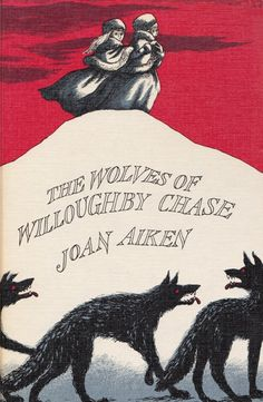 The Wolves of Willouby Chase by Joan Aiken, cover illustration by Edward Gorey.