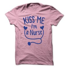 awesome  KISS ME IM A NURSE at Topdesigntshirt  Check more at http://topdesigntshirt.net/camping/best-produce-tshirt-sport-kiss-me-im-a-nurse-at-topdesigntshirt.html