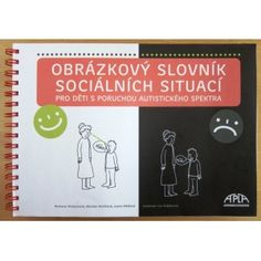 Obrázkový slovník sociálních situací pro děti s PAS. . Straussová, M. Knotková, I. Mátlová. Apla Psych, Logos, Cover, Literatura, Autism, Logo, Psicologia