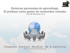 Entornos personales de aprendizaje el profesor como gestor de contenidos virtuales