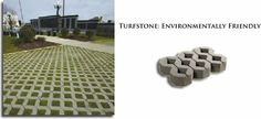 "Turfstone, ""environmentally friendly pavers"": ""These environmentally friendly grid pavers can be filled with soil for grass growth or aggregate for drainage applications. Using Turfstone can effectively prevent soil erosion and standing water from ruining driveways, parking lots, emergency fire lanes or other large areas. At the same time, Turfstone provides the support necessary to maintain a level, beautiful surface."""